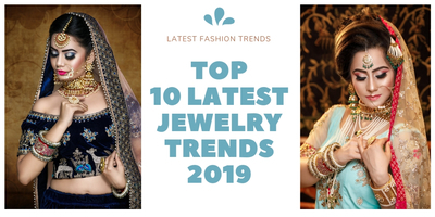 The Top 10 Latest Jewelry Trends 2019 Revealed: How Many Do You Own?