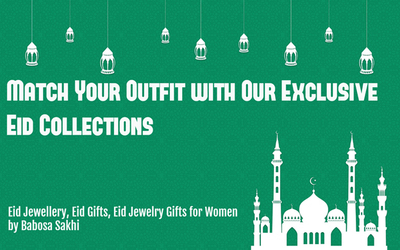 Match Your Outfit with Exclusive Eid Collections (Jewelry)